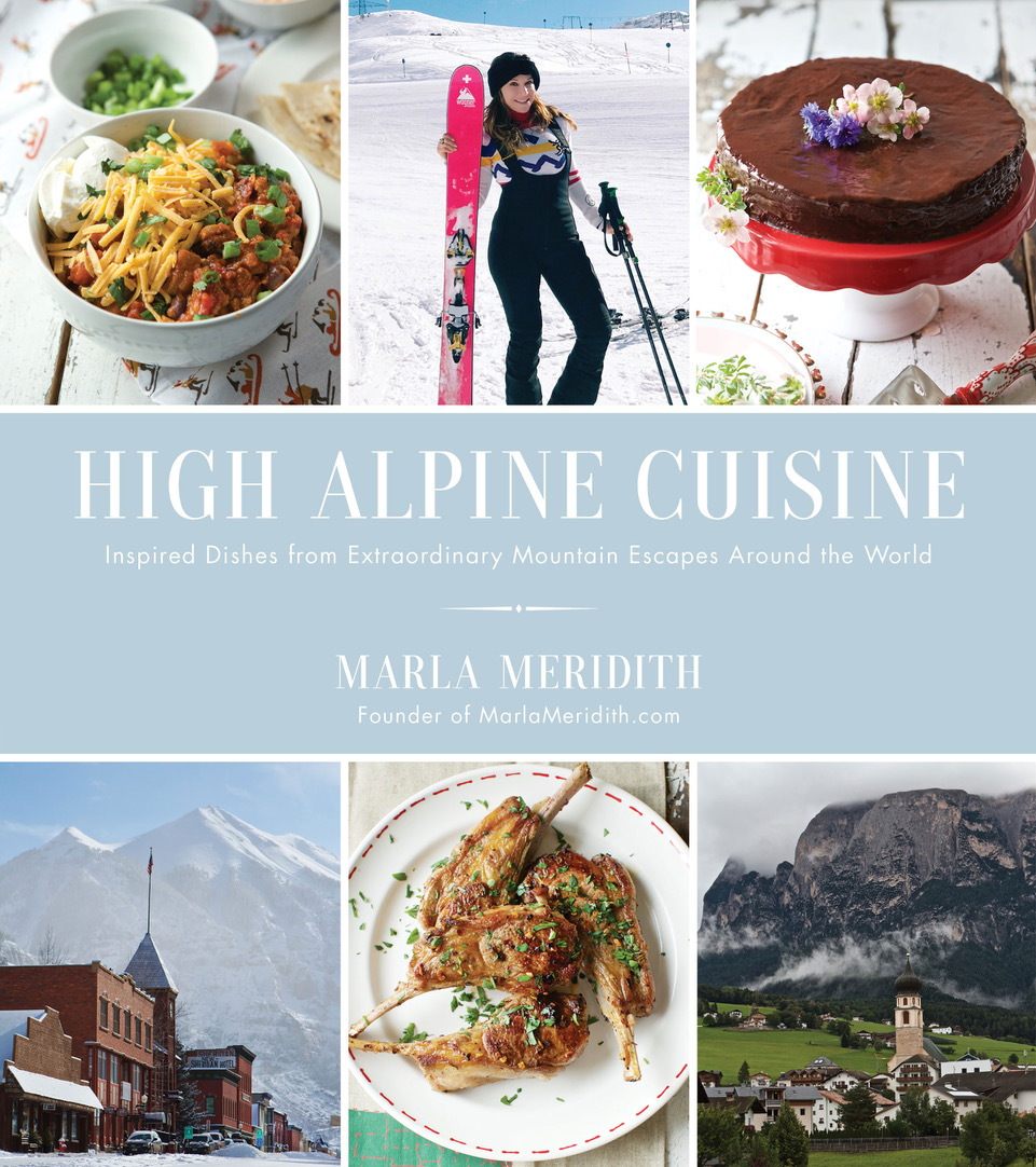 Swoon Talent - High Alpine Cuisine Cookbook By Food Blogger Marla Meridith - Page Street Publishing