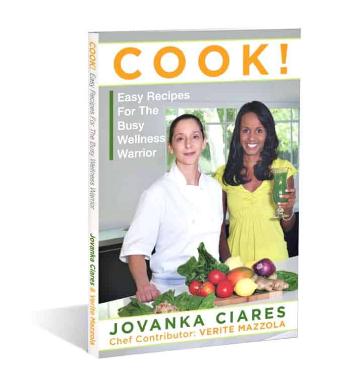 """Cook! Easy Recipes for the Busy Wellness Warrior by Jovanka Ciares of Swoon Talent"