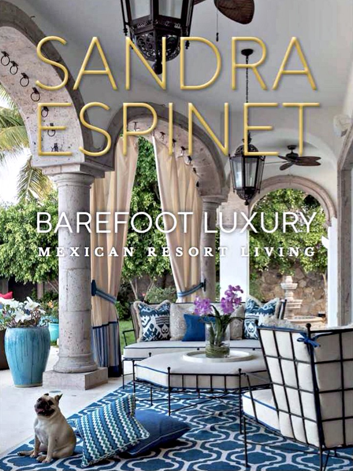 "Coffee Table Design Book ""Barefoot Luxury: Mexican Resort Living"" by Celebrity Interior Designer Sandra Espinet"